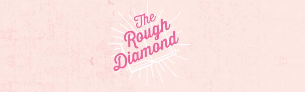 The rough diamond. Pink lady.